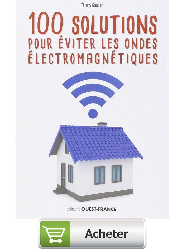 Livre 100 solutions pour éviter les ondes électromagnétiques